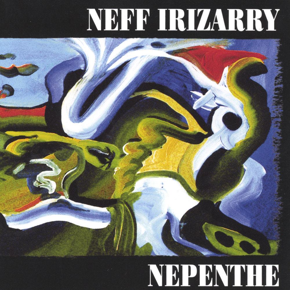 CD Nepenthe, Neff Irizarry